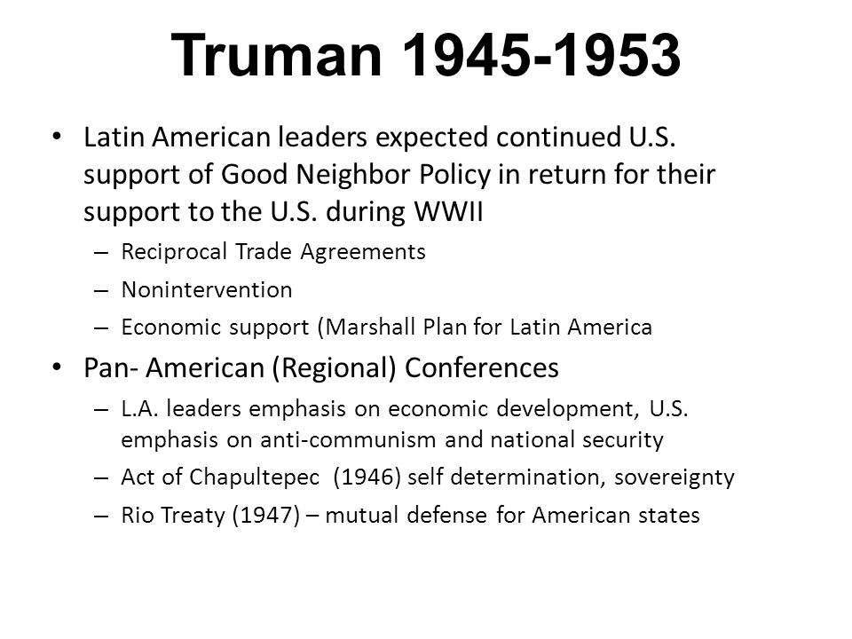 Truman 1945-1953 Latin American leaders expected continued U.S.