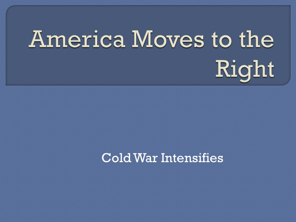 Cold War Intensifies