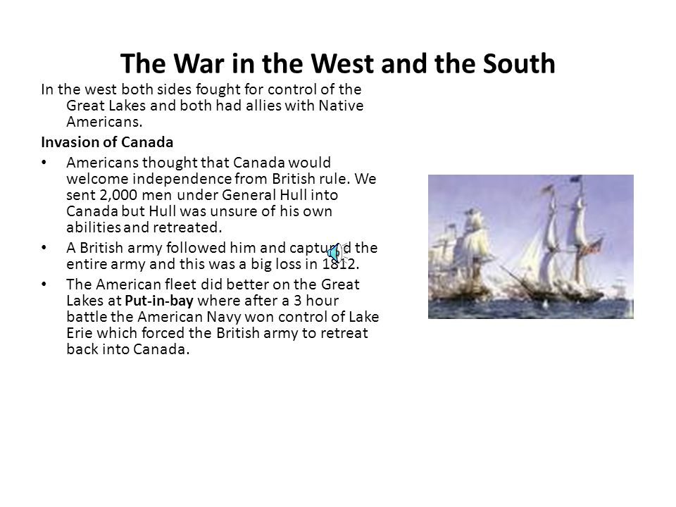Early Days of the War Britain was already at war with France but did not turn down the opportunity to attack the U.S.
