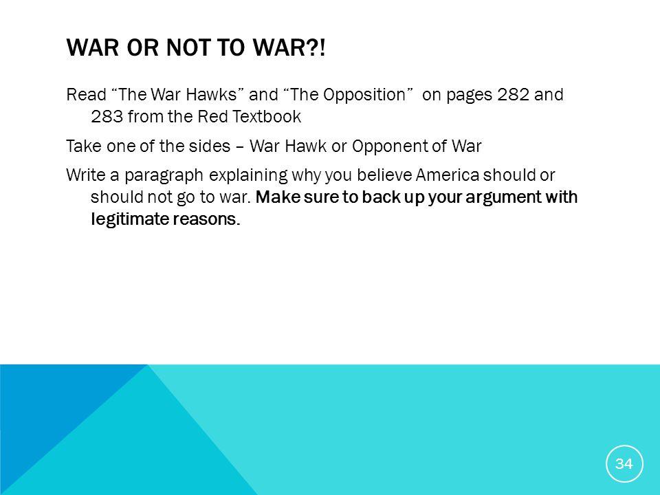 WAR OR NOT TO WAR .