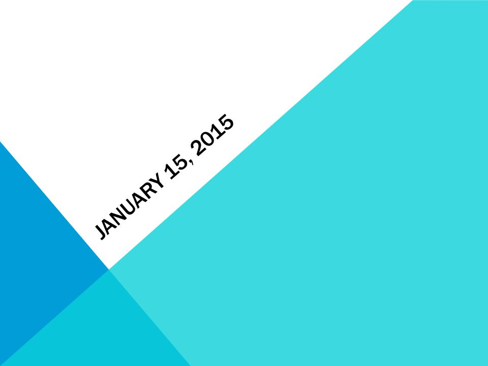 JANUARY 15, 2015