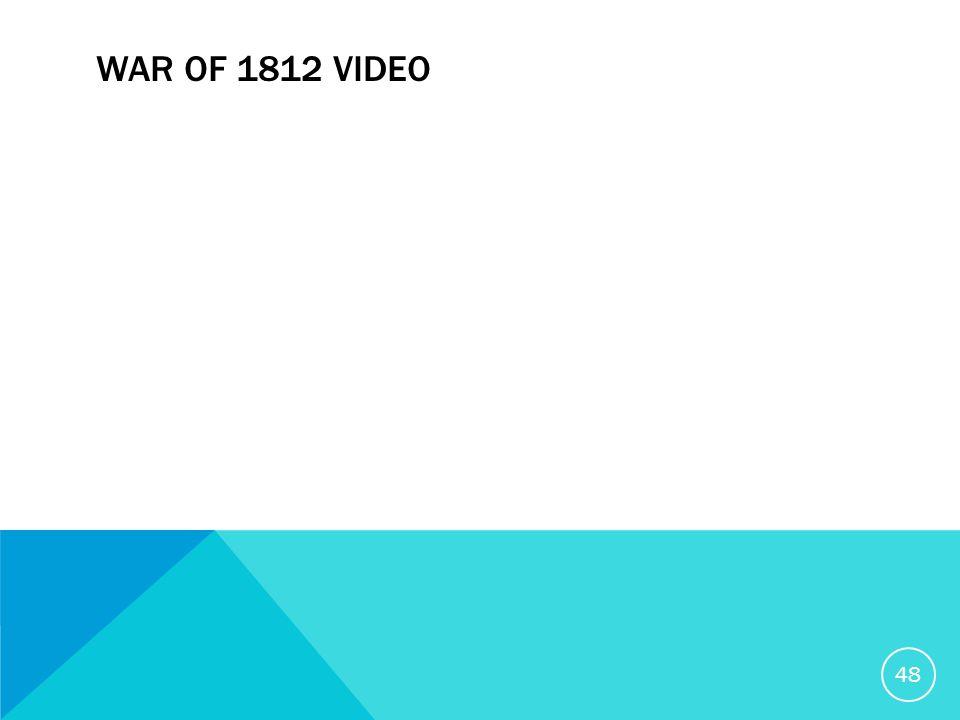 WAR OF 1812 VIDEO 48