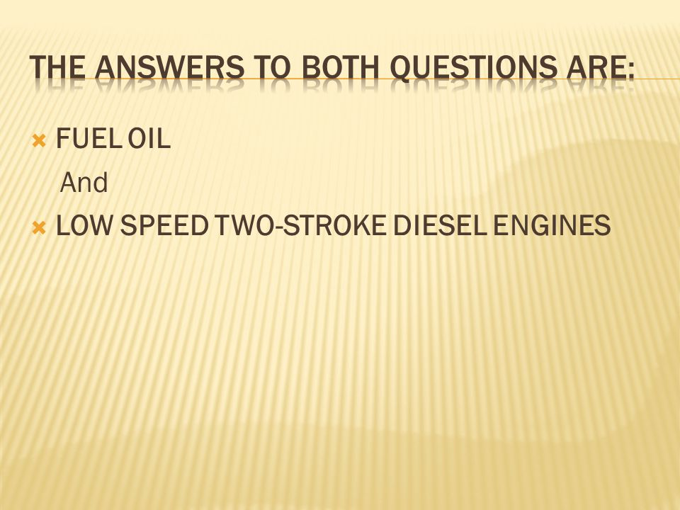  FUEL OIL And  LOW SPEED TWO-STROKE DIESEL ENGINES