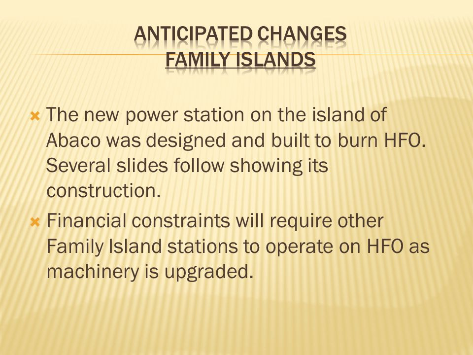  The new power station on the island of Abaco was designed and built to burn HFO.