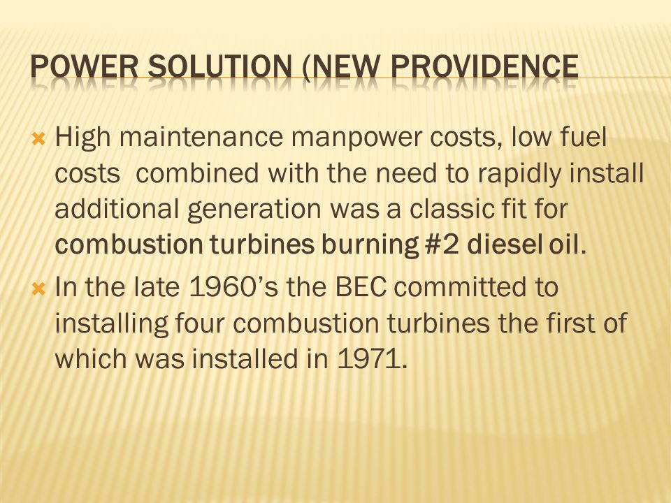  High maintenance manpower costs, low fuel costs combined with the need to rapidly install additional generation was a classic fit for combustion turbines burning #2 diesel oil.