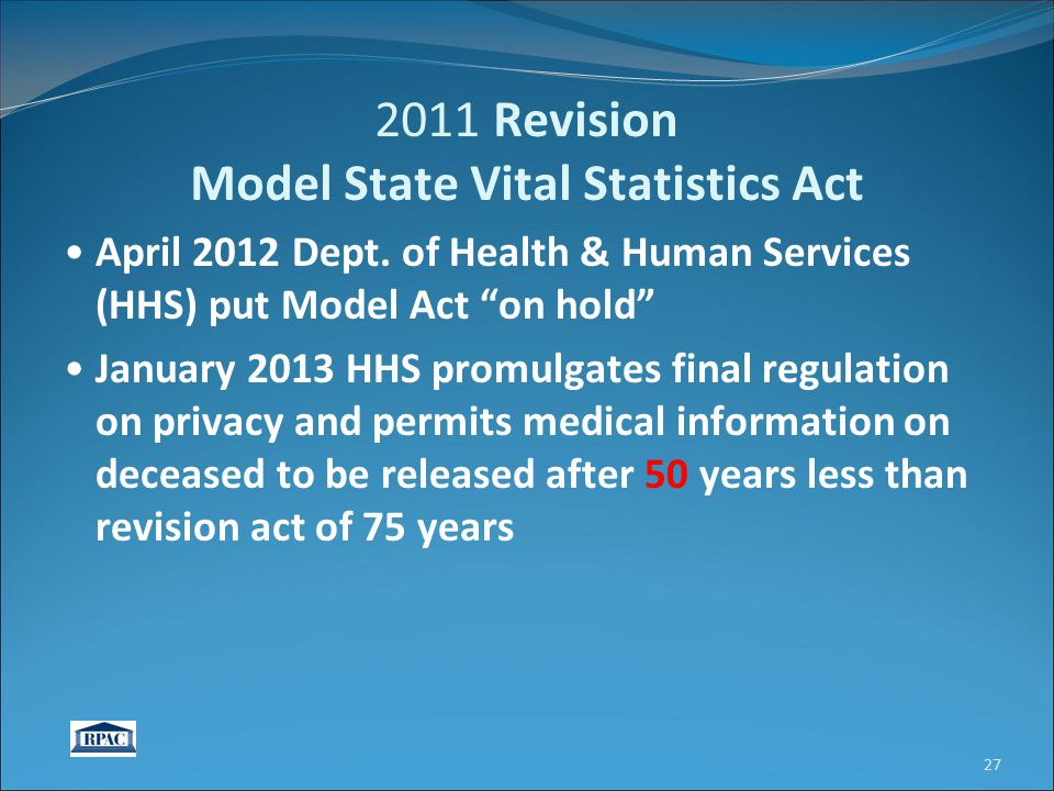 "April 2012 Dept. of Health & Human Services (HHS) put Model Act ""on hold"" January 2013 HHS promulgates final regulation on privacy and permits medical"