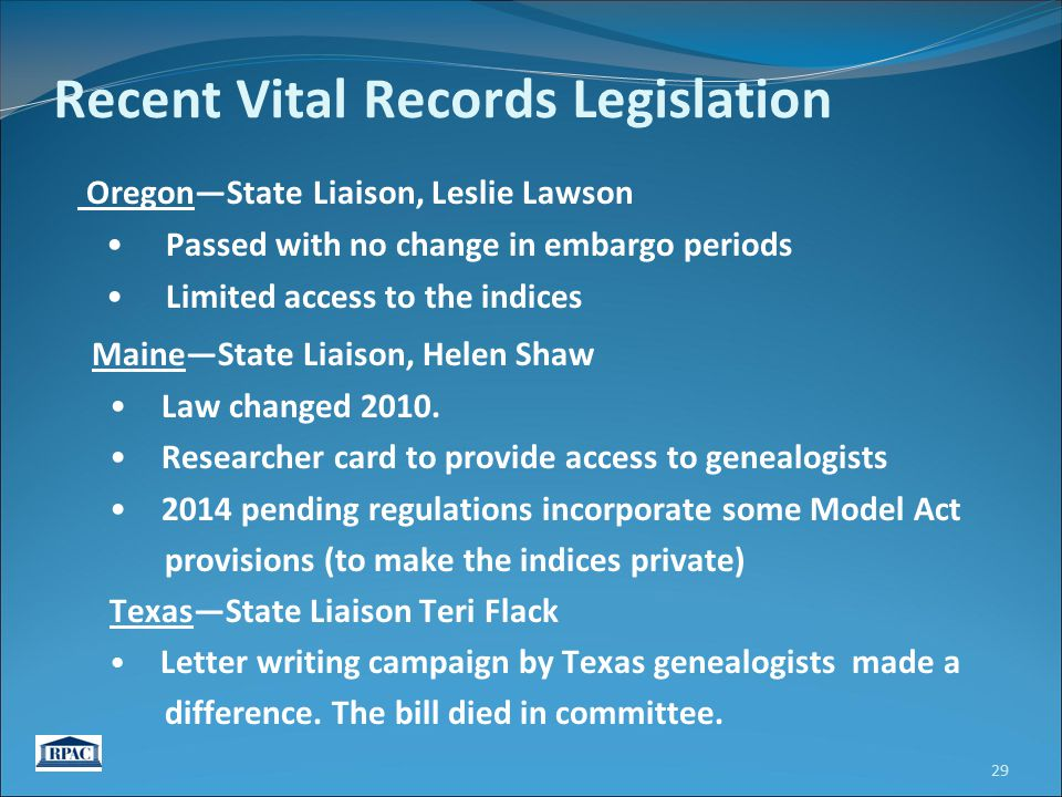 Oregon—State Liaison, Leslie Lawson Passed with no change in embargo periods Limited access to the indices Maine—State Liaison, Helen Shaw Law changed