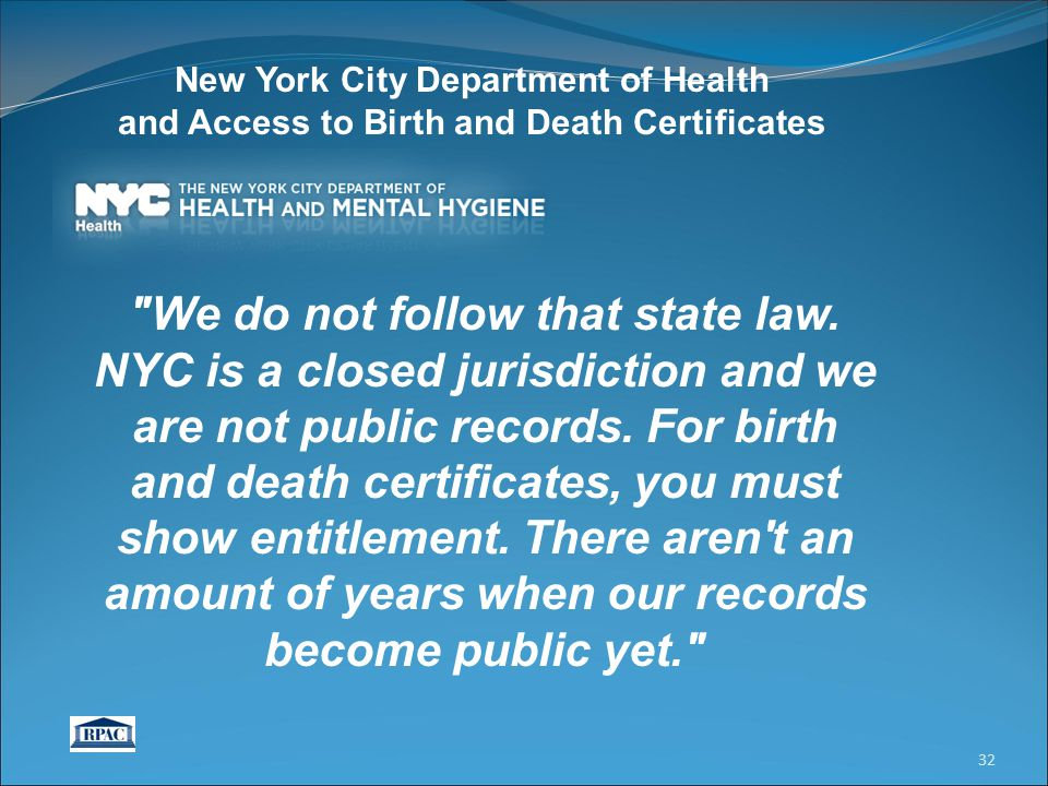 We do not follow that state law. NYC is a closed jurisdiction and we are not public records.