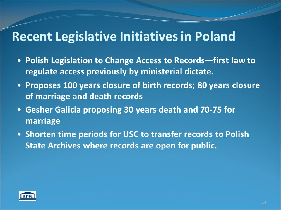 Recent Legislative Initiatives in Poland Polish Legislation to Change Access to Records—first law to regulate access previously by ministerial dictate