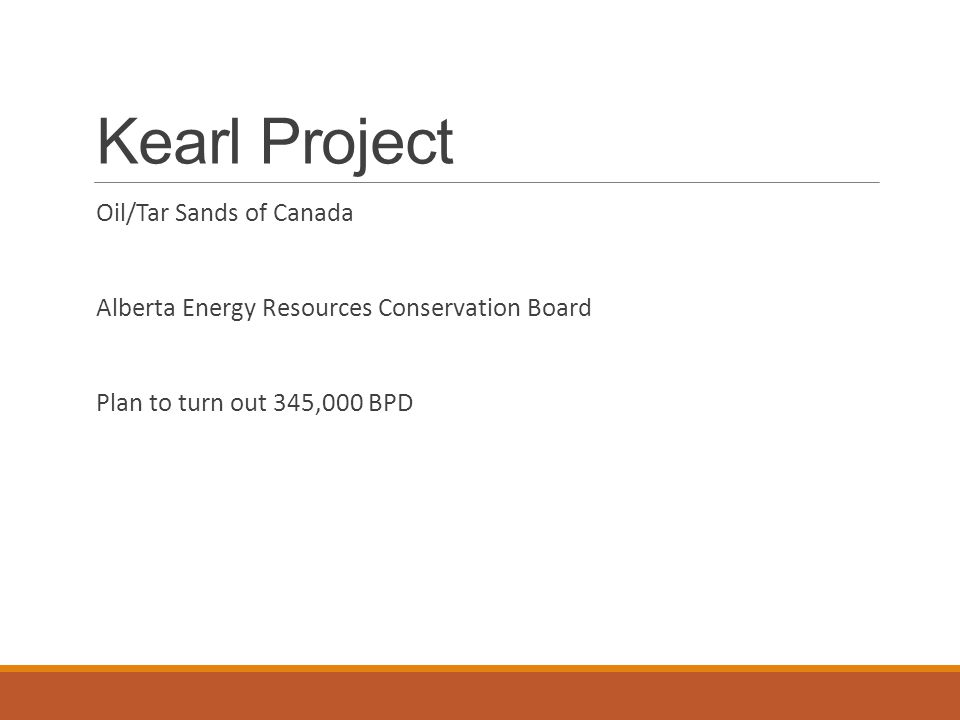 Kearl Project Oil/Tar Sands of Canada Alberta Energy Resources Conservation Board Plan to turn out 345,000 BPD