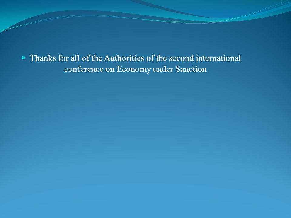 Thanks for all of the Authorities of the second international conference on Economy under Sanction