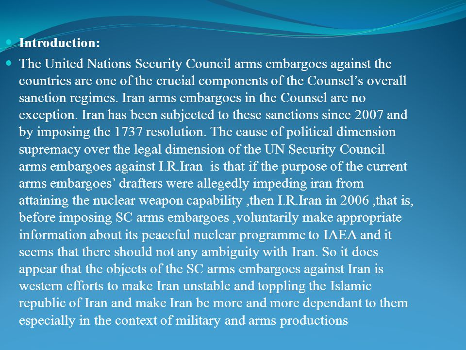 Introduction: The United Nations Security Council arms embargoes against the countries are one of the crucial components of the Counsel's overall sanc