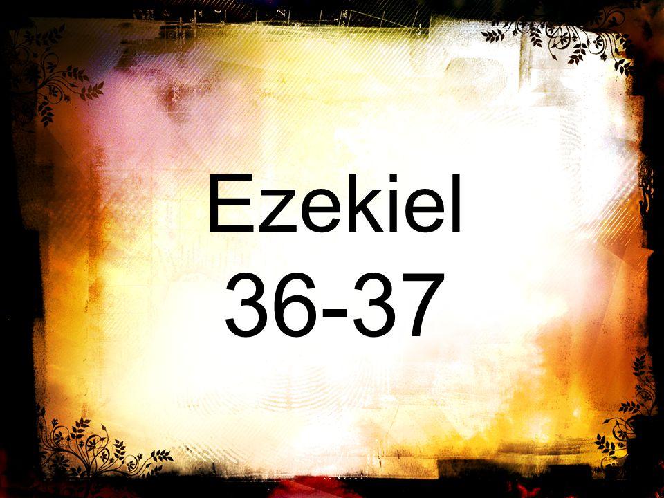 Ezekiel 36-37