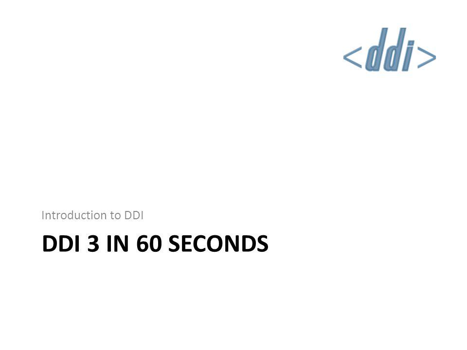DDI 3 IN 60 SECONDS Introduction to DDI