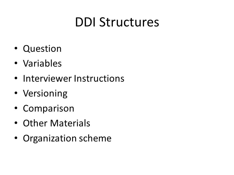 DDI Structures Question Variables Interviewer Instructions Versioning Comparison Other Materials Organization scheme