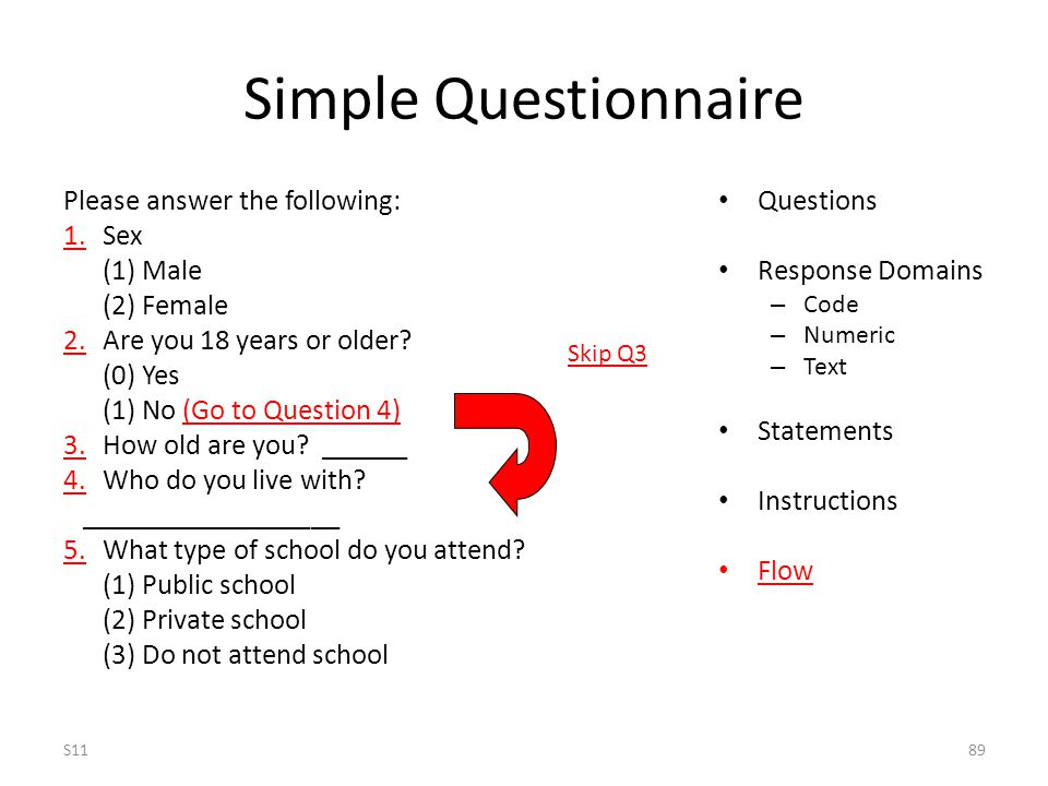 Simple Questionnaire Please answer the following: 1.Sex (1) Male (2) Female 2.Are you 18 years or older.