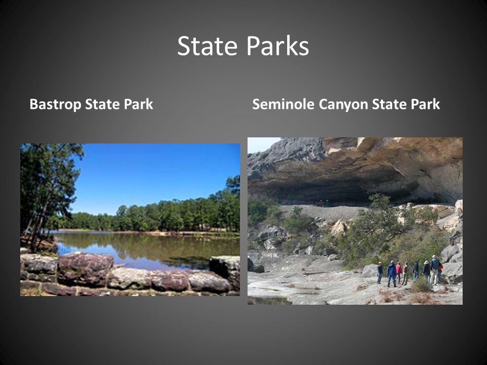 State Parks Bastrop State ParkSeminole Canyon State Park