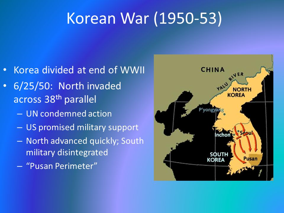Korean War Inchon Landing (9/15/50) – End Run around North UN forces pursued North across 38 th parallel – Captured Pyongyang – North's army disintegrated