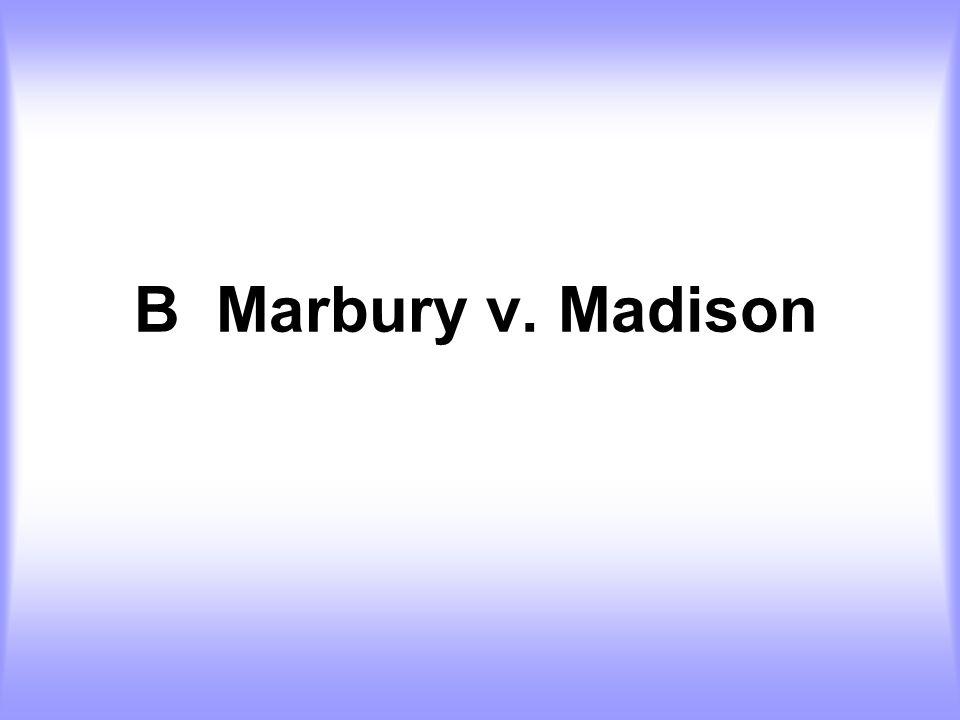 B Marbury v. Madison