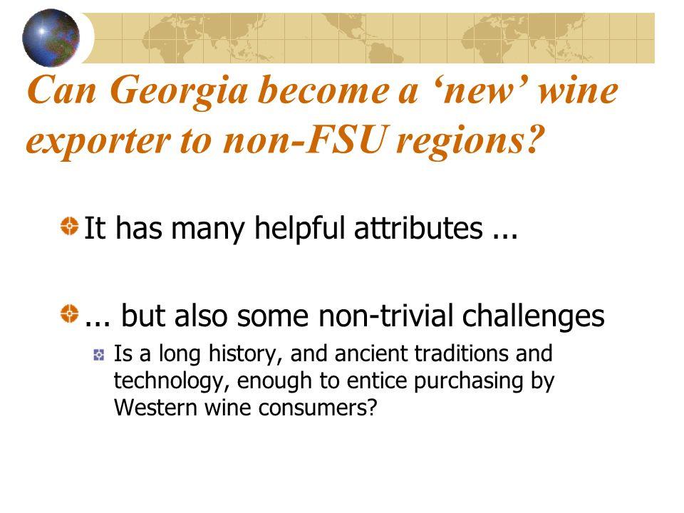 Can Georgia become a 'new' wine exporter to non-FSU regions.