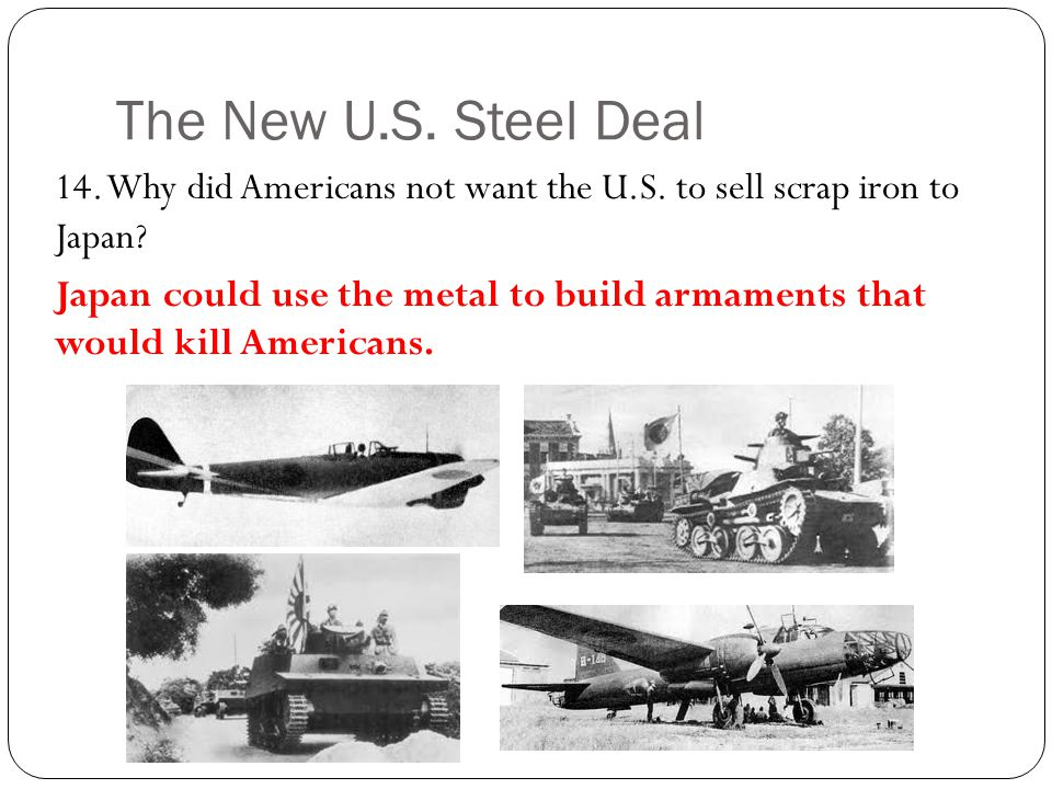 The New U.S. Steel Deal 14. Why did Americans not want the U.S.