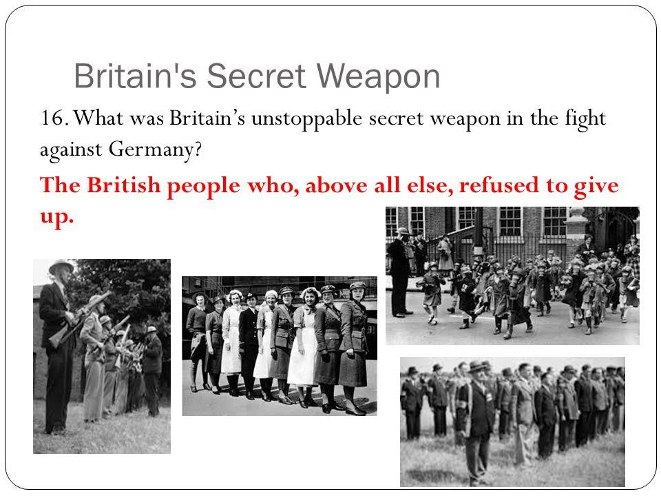 Britain s Secret Weapon 16.