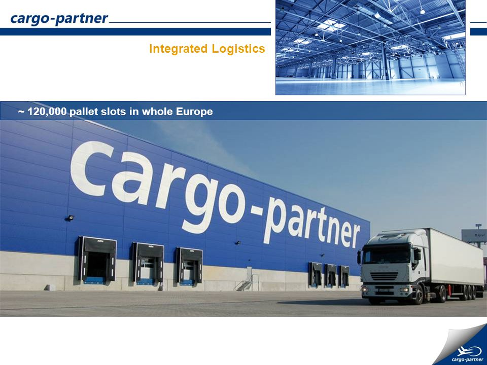 ~ 120,000 pallet slots in whole Europe Integrated Logistics