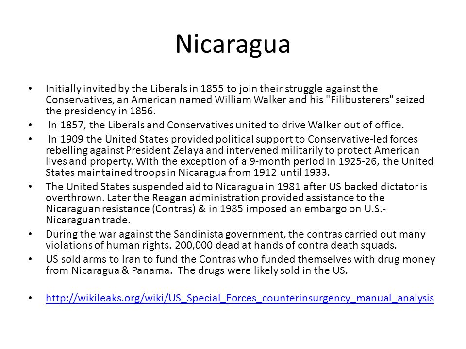 Nicaragua Initially invited by the Liberals in 1855 to join their struggle against the Conservatives, an American named William Walker and his
