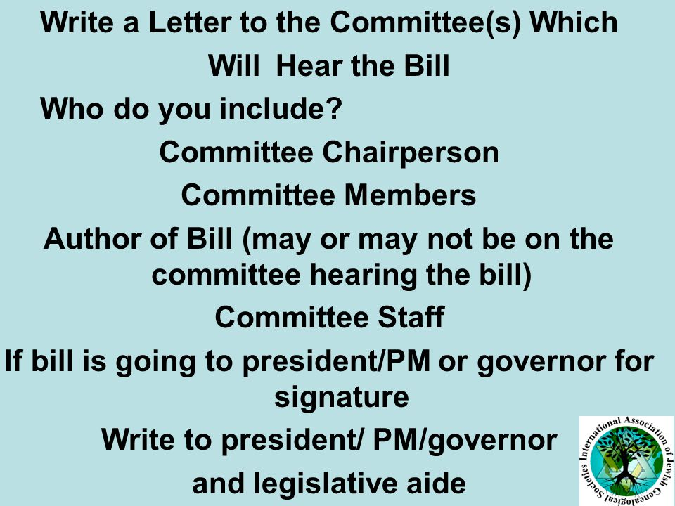 Write a Letter to the Committee(s) Which Will Hear the Bill Who do you include.