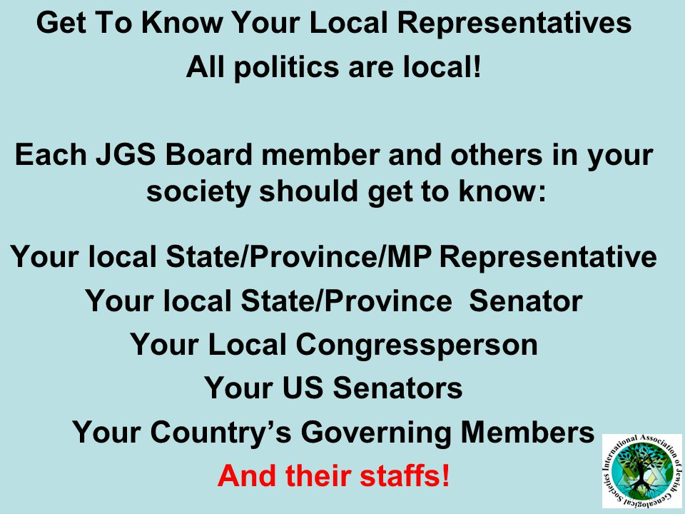 Get To Know Your Local Representatives All politics are local.