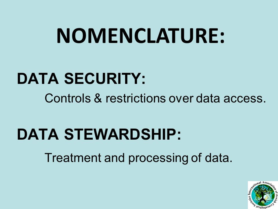 DATA SECURITY: Controls & restrictions over data access.