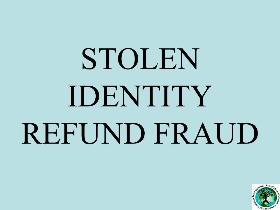 STOLEN IDENTITY REFUND FRAUD