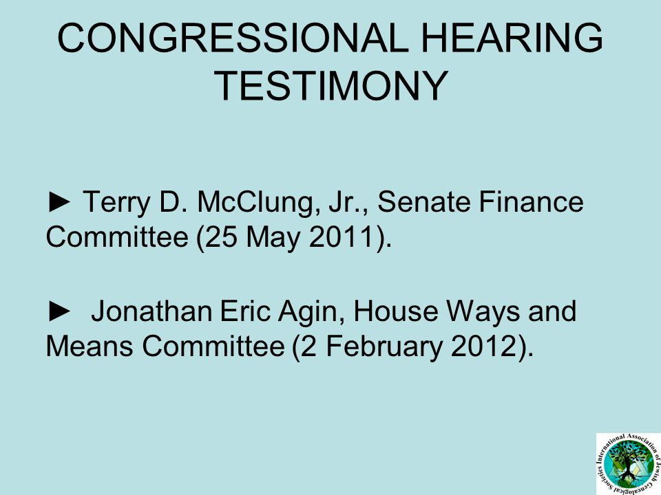 CONGRESSIONAL HEARING TESTIMONY ► Terry D. McClung, Jr., Senate Finance Committee (25 May 2011).