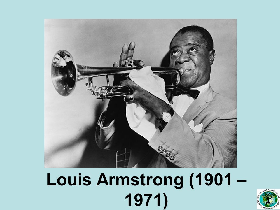 Louis Armstrong (1901 – 1971)