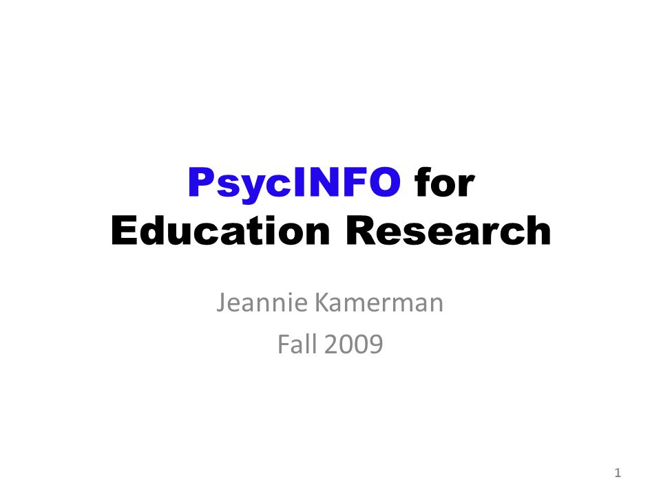 PsycINFO for Education Research Jeannie Kamerman Fall