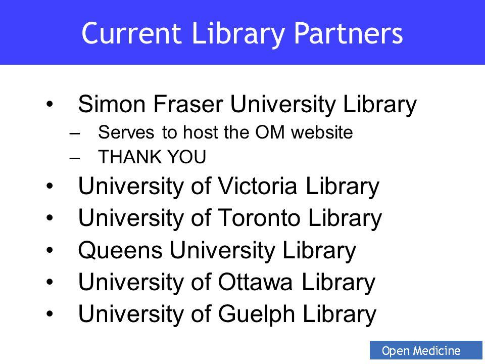 Simon Fraser University Library –Serves to host the OM website –THANK YOU University of Victoria Library University of Toronto Library Queens Universi