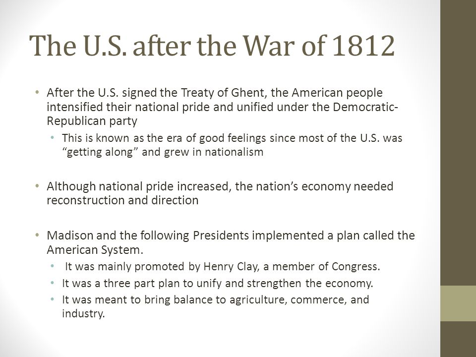 The U.S. after the War of 1812 After the U.S.
