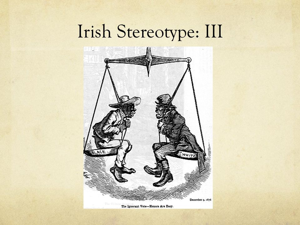 Irish Stereotype: III