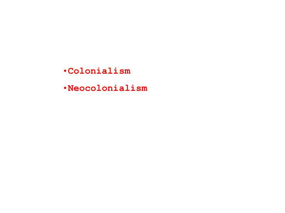 Colonialism Neocolonialism