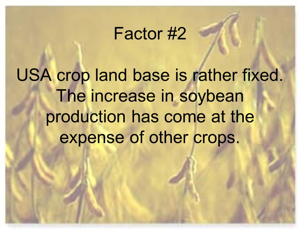 Factor #2 USA crop land base is rather fixed.