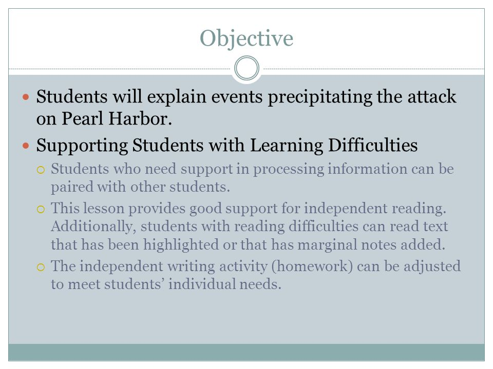 Objective Students will explain events precipitating the attack on Pearl Harbor.