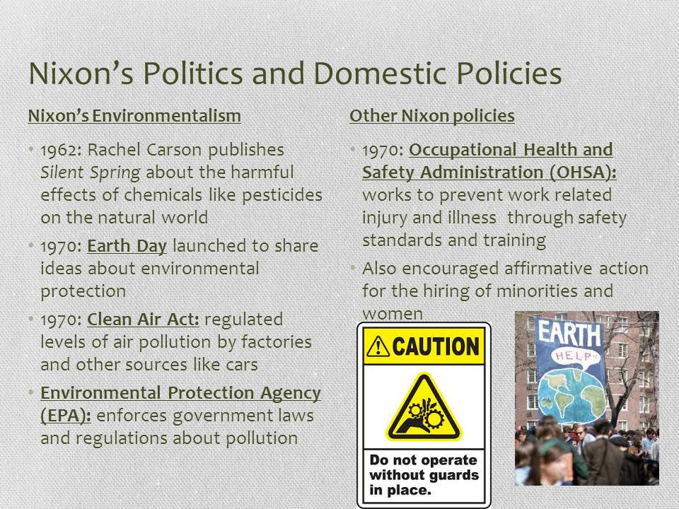 Nixon's Politics and Domestic Policies 1962: Rachel Carson publishes Silent Spring about the harmful effects of chemicals like pesticides on the natur