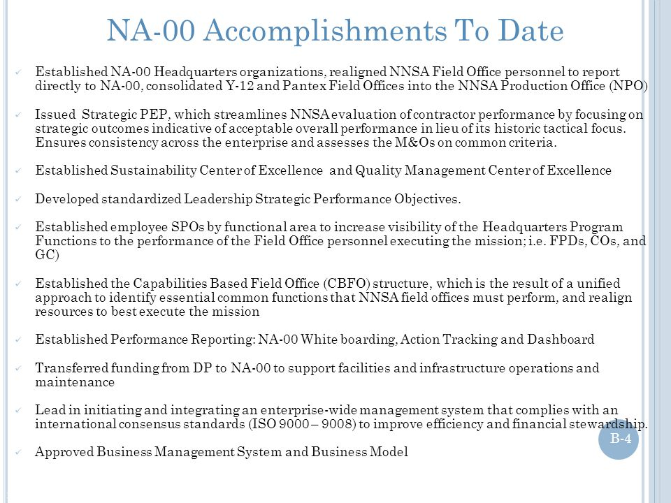 NA-00 Accomplishments To Date Established NA-00 Headquarters organizations, realigned NNSA Field Office personnel to report directly to NA-00, consoli