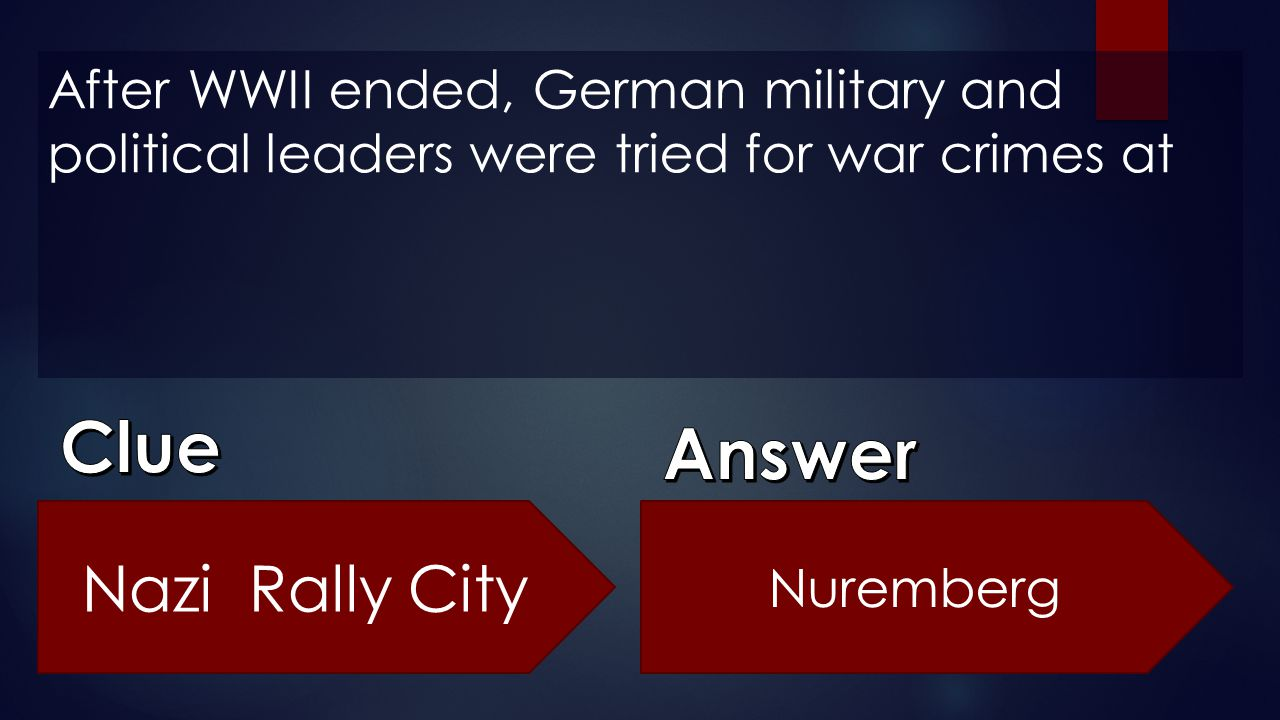 After WWII ended, German military and political leaders were tried for war crimes at Nazi Rally City Nuremberg