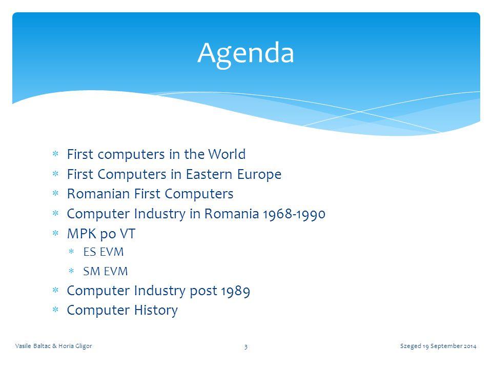 Szeged 19 September 2014Vasile Baltac & Horia Gligor4 First computers in the world