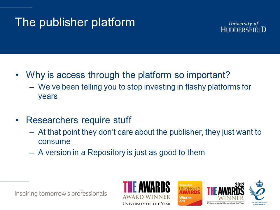 The publisher platform Why is access through the platform so important.