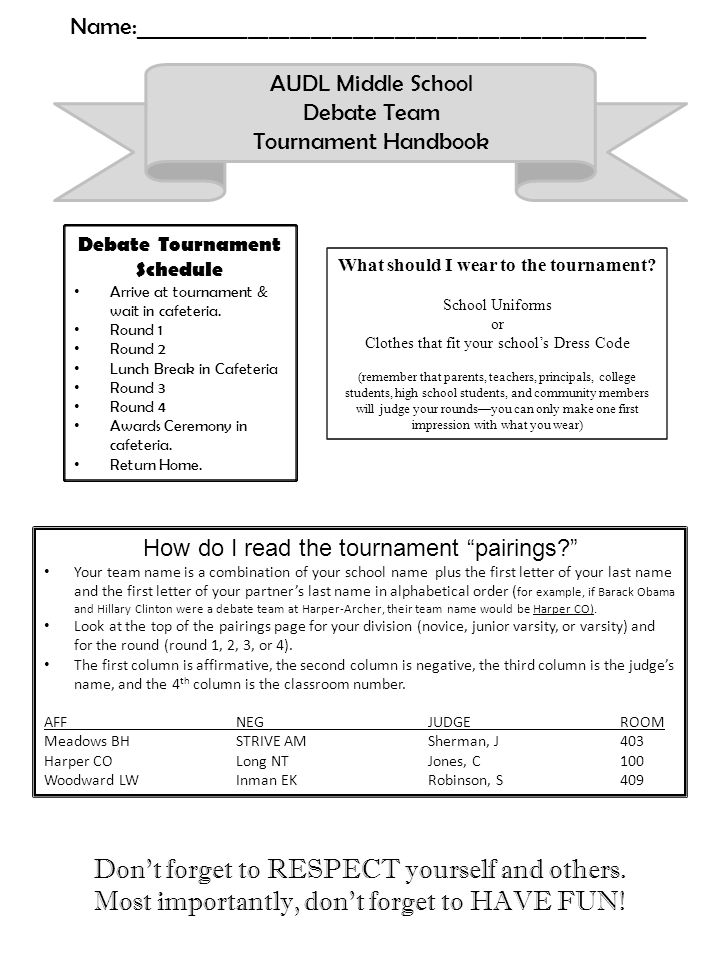 AUDL Middle School Debate Team Tournament Handbook Debate Tournament Schedule Arrive at tournament & wait in cafeteria.