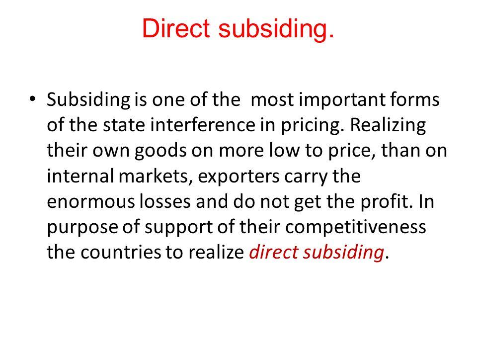 Direct subsiding.