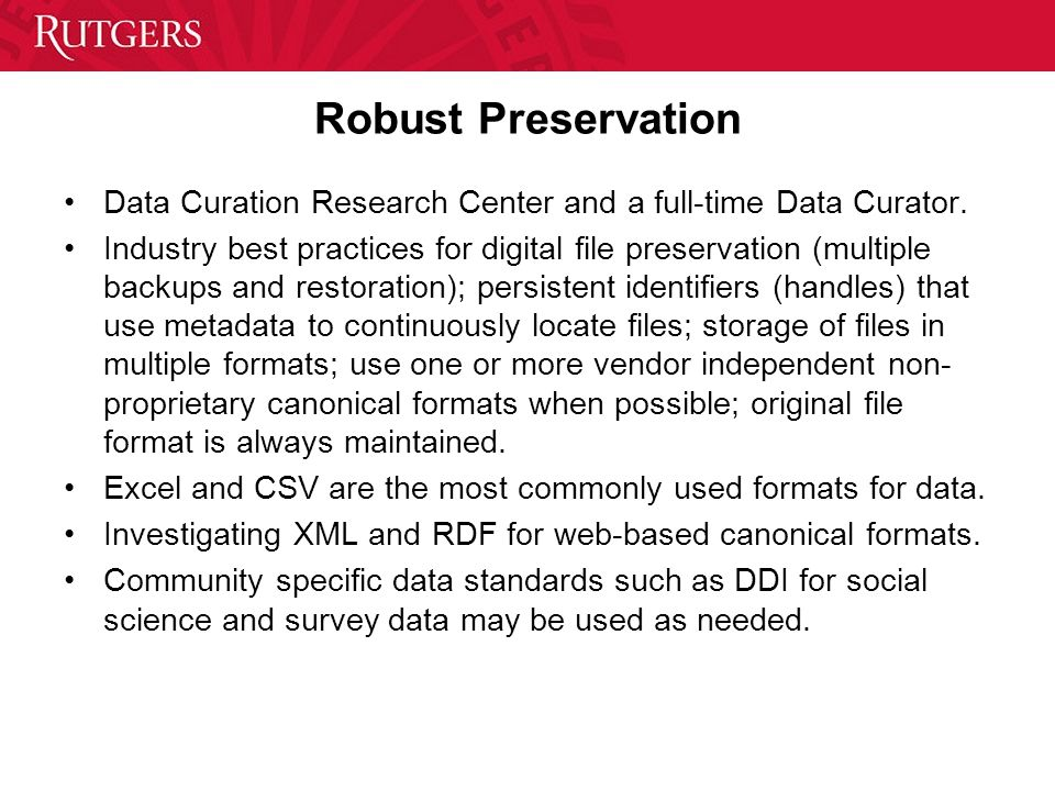 Robust Preservation Data Curation Research Center and a full-time Data Curator.