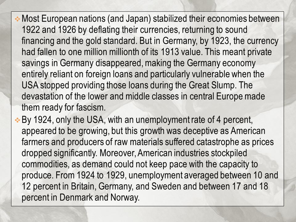  Most European nations (and Japan) stabilized their economies between 1922 and 1926 by deflating their currencies, returning to sound financing and t